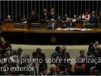 Câmara aprova projeto sobre regularização de recursos no exterior