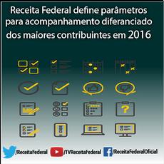 Receita Federal define parâmetros para acompanhamento diferenciado dos maiores contribuintes em 2016