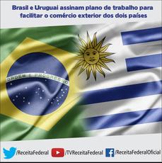 Brasil e Uruguai assinam plano de trabalho para facilitar o comércio exterior dos dois países