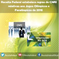 Receita Federal estabelece regras de CNPJ relativas aos Jogos Olímpicos e Paralímpicos de 2016