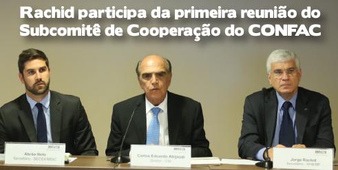 Rachid participa da primeira reunião do Subcomitê de Cooperação do CONFAC