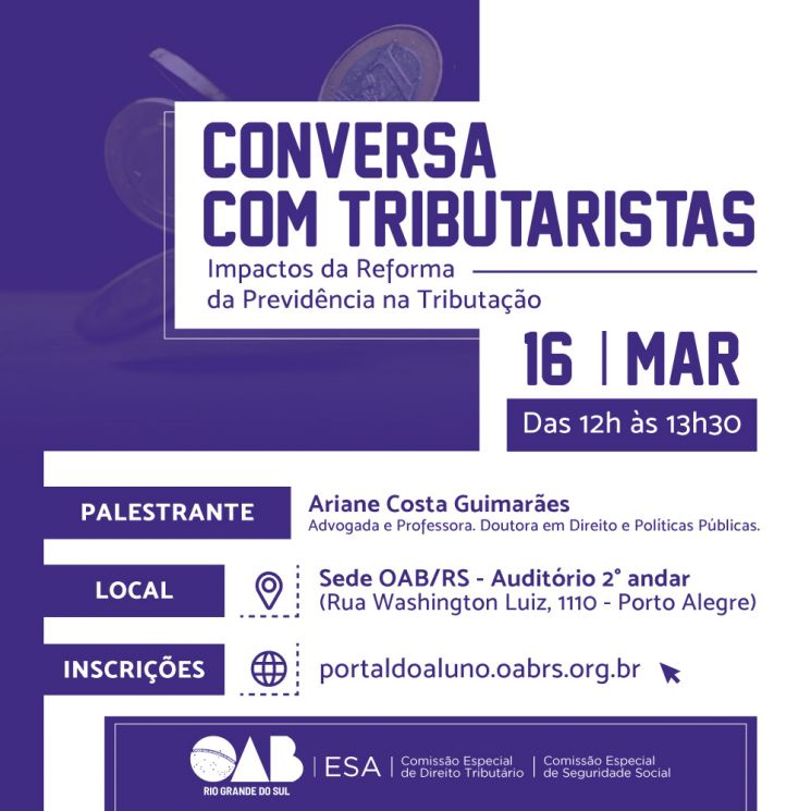 """Projeto """"Conversa com Tributaristas"""" debate os aspectos tributários da reforma da previdência – OAB/RS"""