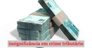 Valor não executado pelo fisco autoriza reconhecimento da insignificância em crime tributário estadual