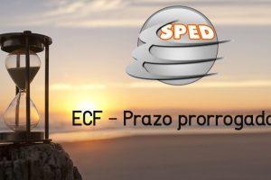 Prorrogação do prazo de entrega da ECF