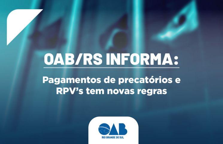 OAB/RS informa: pagamentos de precatórios e RPV's tem novas regras