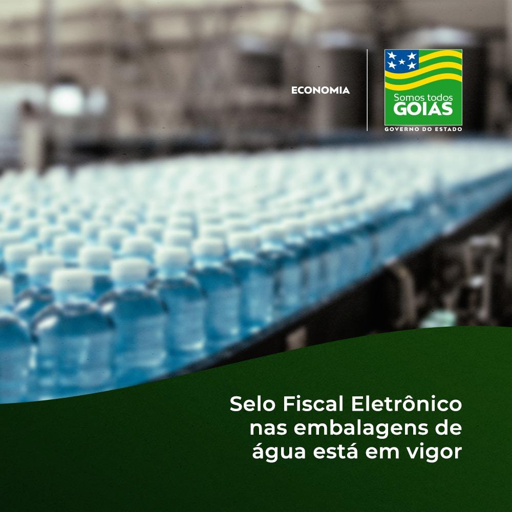 Selo Fiscal Eletrônico nas embalagens de água está em vigor – Goiás