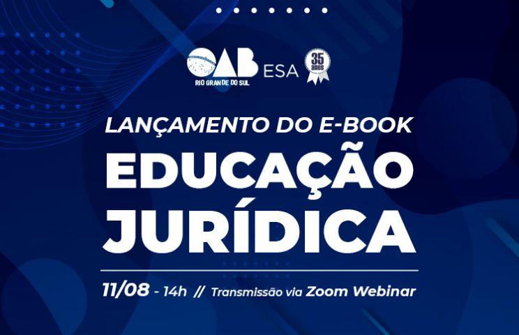 ESA/RS e CEJ lançam E-book Educação Jurídica no Dia da Advocacia
