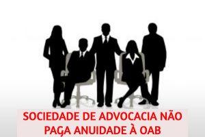Sociedade de advocacia não precisa pagar anuidade à OAB