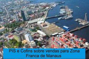 A exclusão do PIS e da Cofins sobre vendas na Zona Franca de Manaus não alcança empresas optantes pelo Simples Nacional