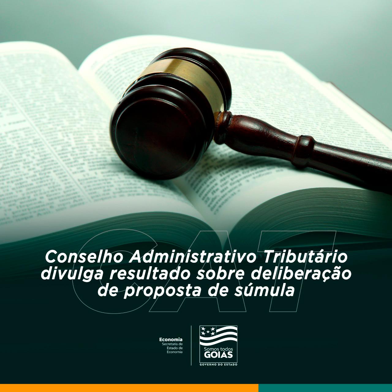Conselho Administrativo Tributário divulga resultado sobre deliberação de proposta de súmula – Goiás