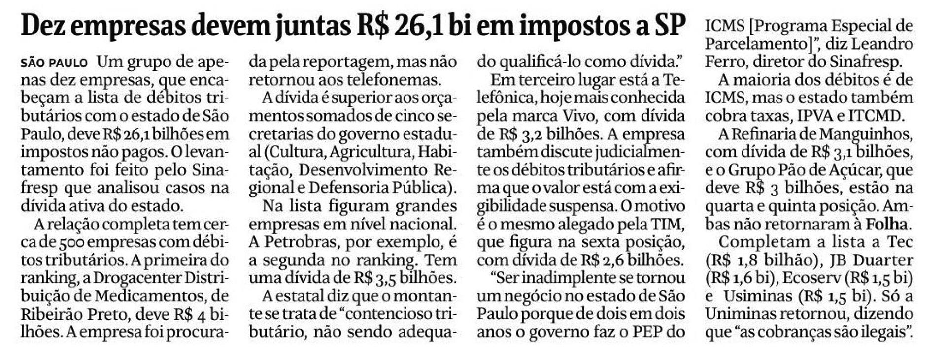 As dez empresas com maiores débitos devem juntas R$ 26,1 bilhões, relativos a tributos não pagos em São Paulo