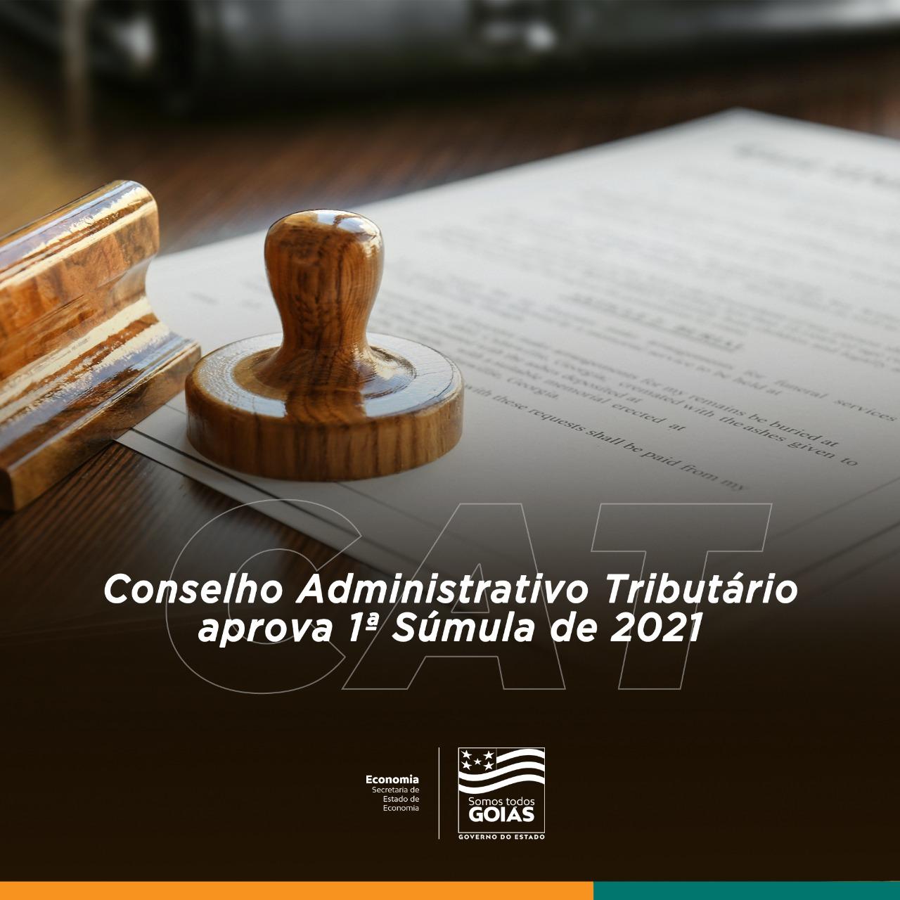 Conselho Administrativo Tributário aprova 1ª Súmula de 2021 – Goiás