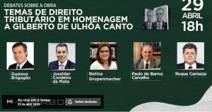 Temas de Direito Tributário em homenagem a Gilberto de Ulhôa Canto – Hoje 18 horas