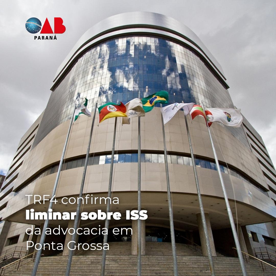 TRF4 confirma liminar sobre ISS da advocacia em Ponta Grossa