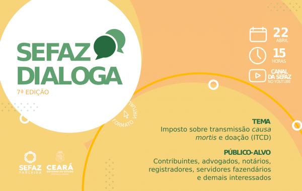 Sefaz Dialoga tira dúvidas sobre ITCD nesta quinta-feira (22/4) – Ceará
