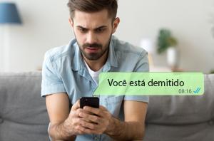 Dispensa comunicada pelo empregador via Whatsapp vale como prova da ruptura do contrato de trabalho
