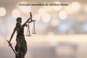 Fazenda Nacional deve fazer a correção monetária de créditos fiscais pela taxa Selic após o prazo legal de 360 dias para apreciação dos pedidos